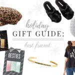 Holiday Gift Guide for Your Best Friend (Under $50) - The Ashley Edit | Dallas Fort Worth Fashion Blogger