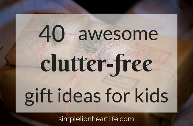 40 Awesome Clutter-free Gift Ideas for Kids